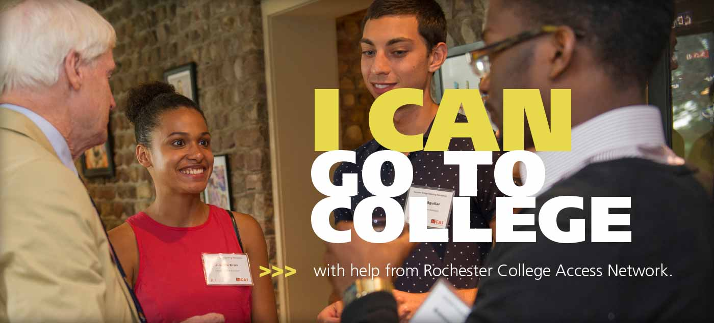 I CAN go to college ...with help from Rochester College Access Network